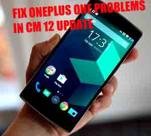 Fix OnePlus One problems in CM12s update