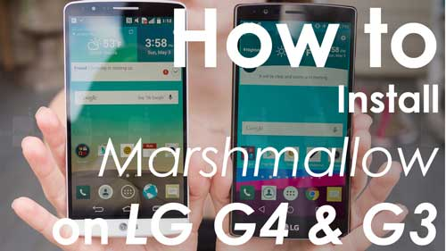Install update download Android 6.0 Marshmallow on LG G4 and LG G3